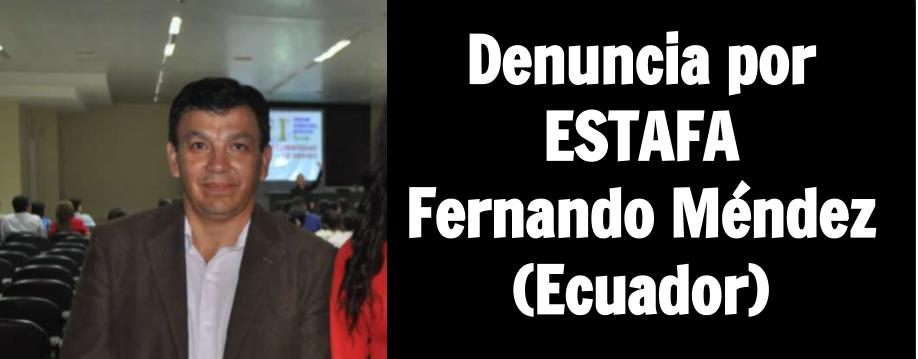 Denuncia Estafa Luis Fernando Mendez Sandoval Ecuador Business of Class International